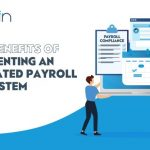 Top 3 Benefits of Implementing An Integrated Payroll & HR Software