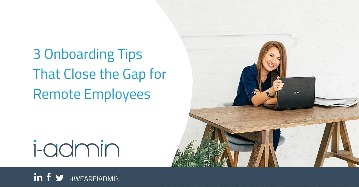 3 Onboarding Tips That Close the Gap for Remote Employees