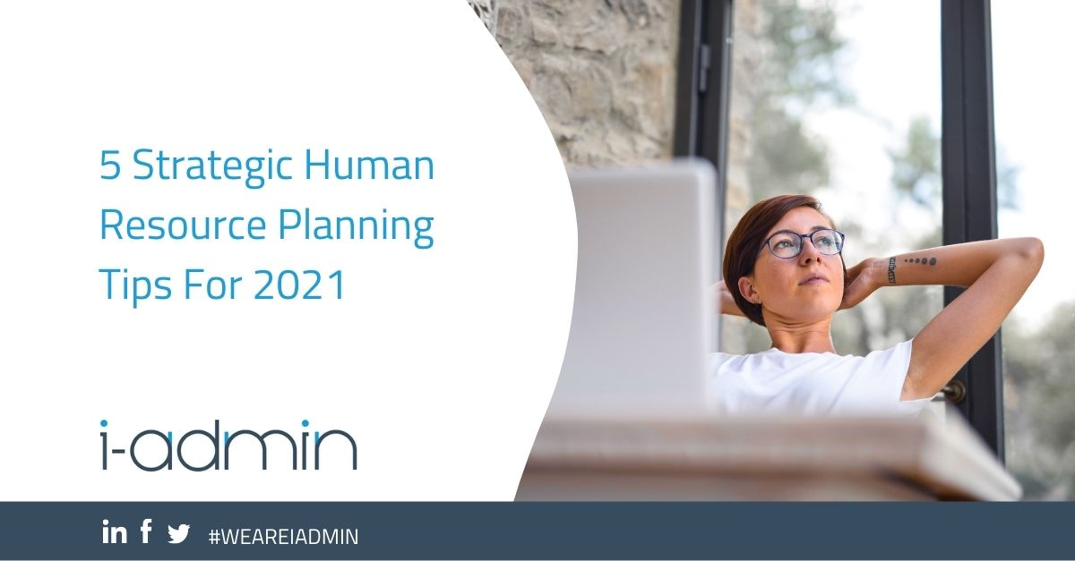 5 Strategic Human Resource Planning Tips For 2021