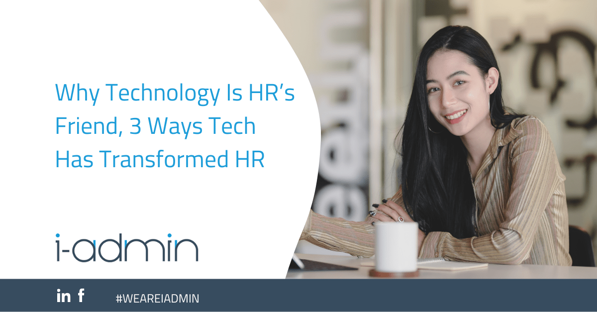 Why Technology Is HR's Friend, 3 Ways Tech Has Transformed HR