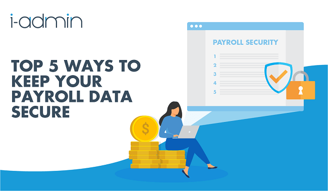 Top 5 Ways To Keep Your Payroll Data Secure
