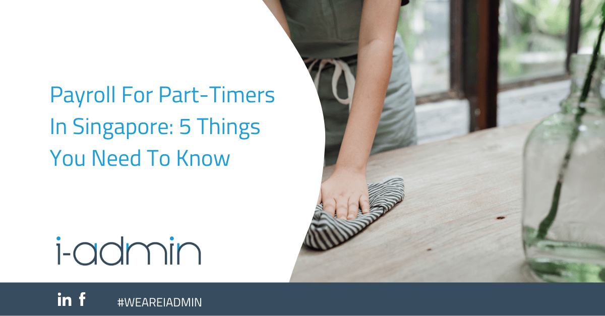 Payroll For Part-Timers In Singapore: 5 Things You Need To Know