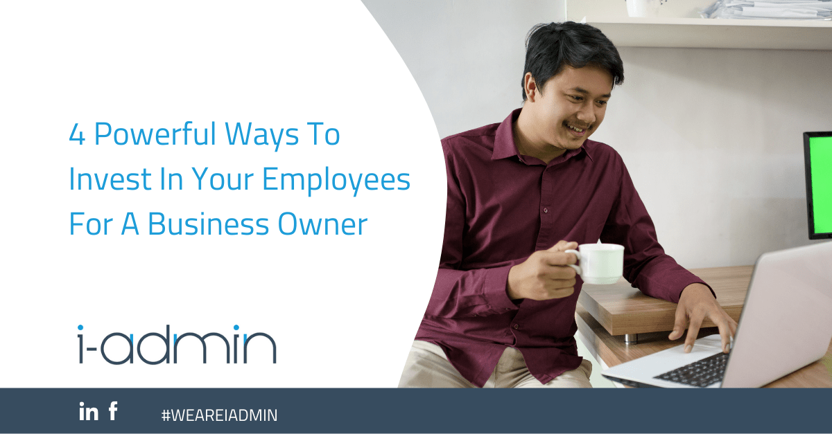 4 Powerful Ways To Invest In Your Employees For A Business Owner
