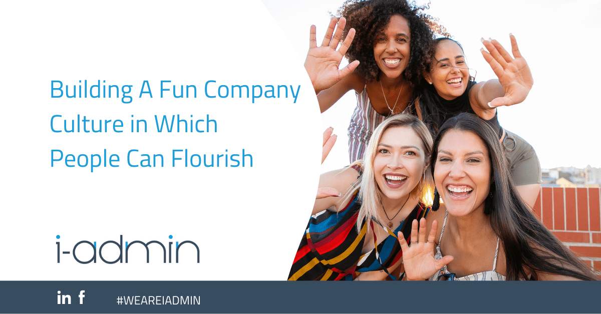 Building A Fun Company Culture in Which People Can Flourish