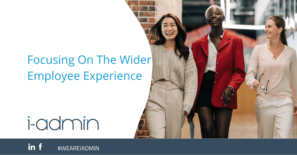 Focusing On The Wider Employee Experience