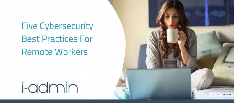 Five Cybersecurity Best Practices For Remote Workers