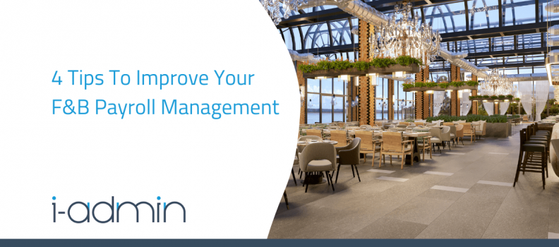 4 Tips To Improve Your F&B Payroll Management