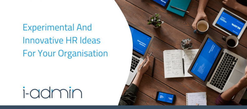 Experimental And Innovative HR Ideas For Your Organisation