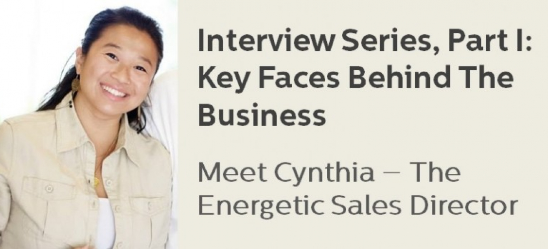Interview Series Part I – Key faces behind the business: Meet Cynthia, the energetic Sales Director
