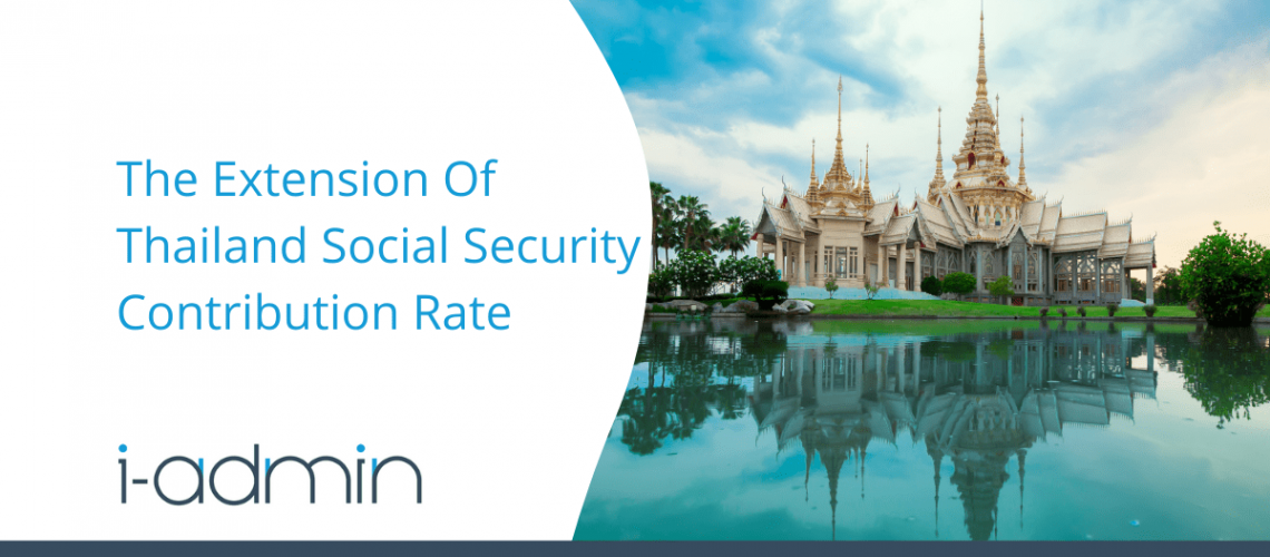 Thailand Statutory Update – The Extension Of Thailand Social Security Contribution Rate