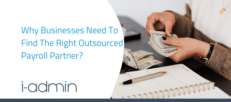 Why Businesses Need To Find The Right Outsourced Payroll Partner?