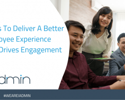 3 Tips To Deliver A Better Employee Experience That Drives Engagement