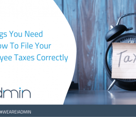 3 Things You Need To Know To File Your Employee Taxes Correctly