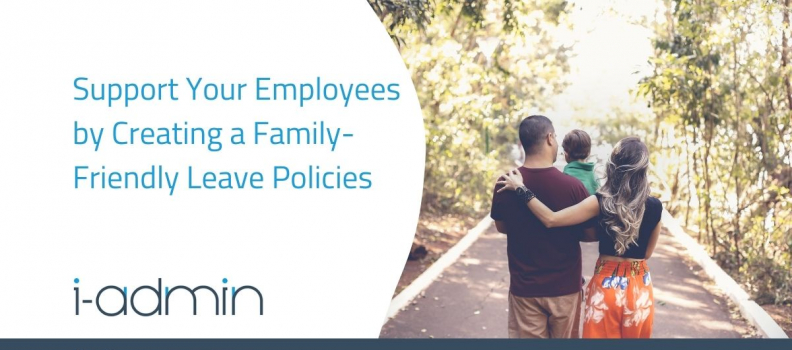 Support Your Employees by Creating a Family-Friendly Leave Policies