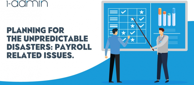 Planning For The Unpredictable Disasters: Payroll Related Issues