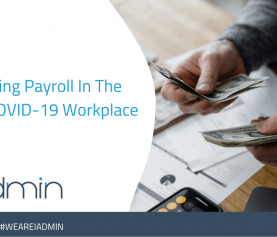 Managing Payroll In The Post COVID-19 Workplace