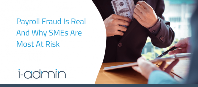 Payroll Fraud Is Real And Why SMEs Are Most At Risk
