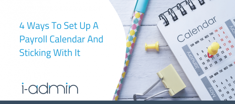 4 Ways To Set Up A Payroll Calendar And Sticking With It